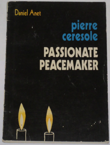 Pierre Ceresole - Passionate Peacemaker, by Daniel Anet